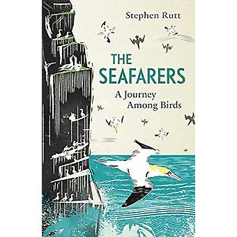 The Seafarers - A Journey Among Birds by Stephen Rutt - 9781783964277