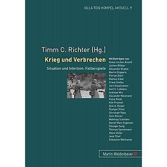Krieg Und Verbrechen - Situation Und Intention - Fallbeispiele by Timm