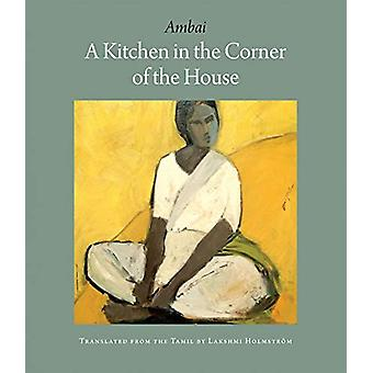 A Kitchen In The Corner Of The House by Ambai - 9781939810441 Book