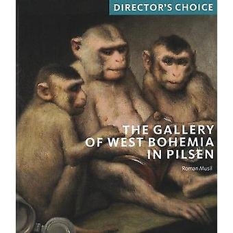 The Gallery of West Bohemia in Pilsen - Director's Choice by Roman Mus