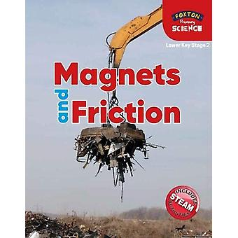 Foxton Primary Science - Magnets and Friction (Lower KS2 Science) by N