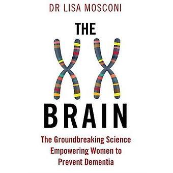 XX Brain by Lisa Mosconi