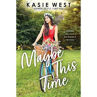 Maybe This Time Point Paperbacks by Kasie West