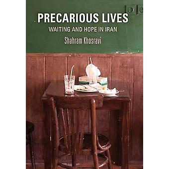 Precarious Lives by Khosravi & Shahram