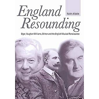 England Resounding: Elgar, Vaughan Williams, Britten and the English Musical Renaissance