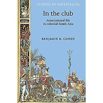 In de Club: Associational Life in Colonial South Asia (Studies in Imperialism)