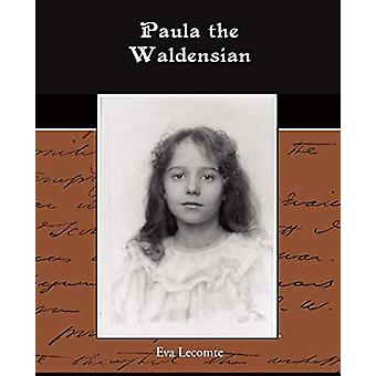 Paula the Waldensian by Eva Lecomte - 9781438514673 Book