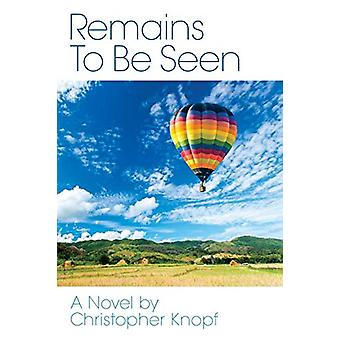 Remains to Be Seen by Christopher Knopf - 9781593937478 Book