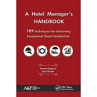 A Hotel Manager's Handbook - 189 Techniques for Achieving Exceptional