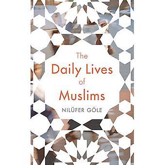 الحياة اليومية للمسلمين من قبل نيلوفر غولي