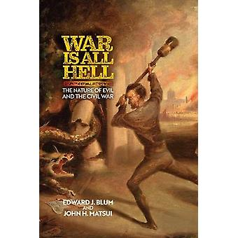 War Is All Hell The Nature of Evil and the Civil War