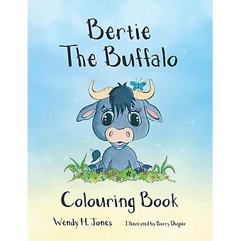 Bertie the Buffalo Colouring Book by Wendy H Jones