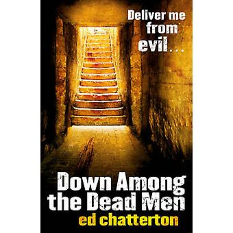 Down Among the Dead Men by Ed Chatterton