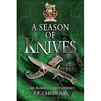 Season of Knives  A Sir Robert Carey Mystery by P F Chisholm & Introduction by Dana Stabenow