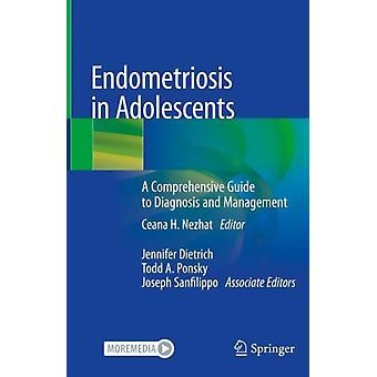 Endometriosis hos ungdom En omfattende guide til diagnose og ledelse ved redigert av Ceana H Nezhat