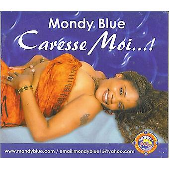 Mondy bleu - importation USA Caresse Moi [CD]