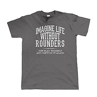 Life Without Rounders, Mens Funny T Shirt - Sports Accessories Gift Him Dad Xmas