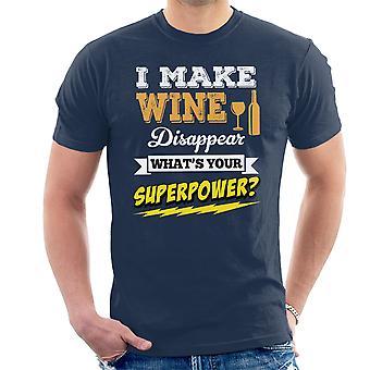 Jag gör vin försvinner Whats din supermakt mäns T-Shirt