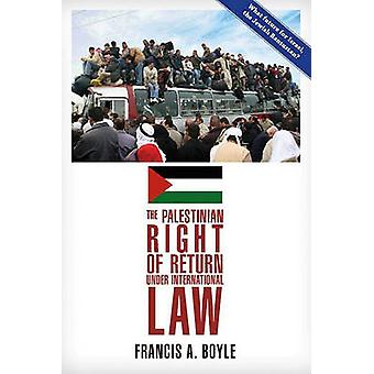 The Palestinian Right of Return Under International Law by Francis A.