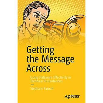 Immer die Botschaft zu vermitteln - mit Slideware effektiv in technischen