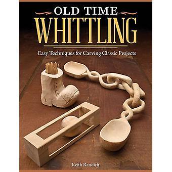 Gammal tid slöjdknivar - lätt tekniker för Carving klassiska projekt av K