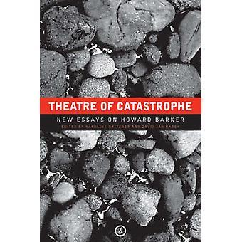 Theater der Katastrophe - neue Essays über Howard Barker von Karoline Gritz