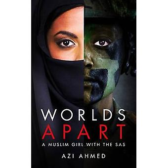 Wereld van verschil - een moslim meisje met de SAS door Alisha Khan - Azi Ahmed-
