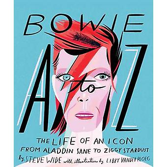 Bowie A to Z - The Life of an Icon - From Aladdin Sane to Ziggy Stardus