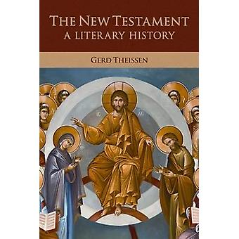 The New Testament - A Literary History by Gerd Theissen - 978080069785