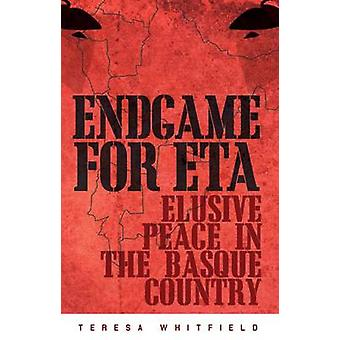 Endgame for eETA - Elusive Peace in the Basque Country by Teresa Whitf
