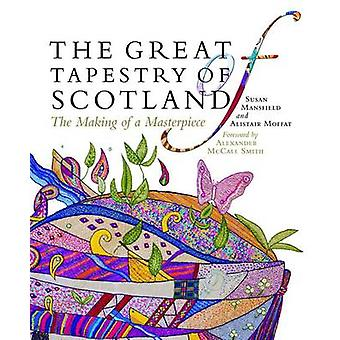 The Great Tapestry of Scotland - The Making of a Masterpiece by Susan