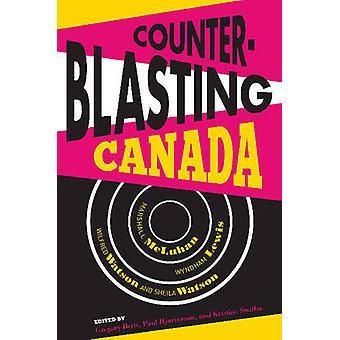 Counterblasting Canada - Marshall Mcluhan - Wyndham Lewis - Wilfred Wa