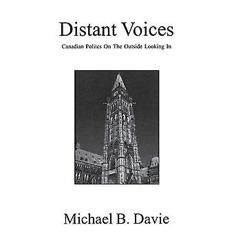 Distant Voices: Canadian Politics on the Outside Looking In