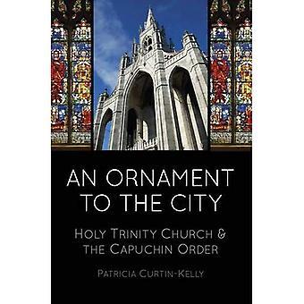 Eine Zierde der Stadt: Dreifaltigkeitskirche und dem Kapuzinerorden