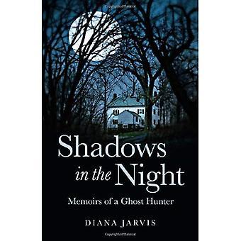 Skuggor i natten: memoarer en spökjägare