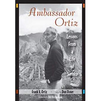 Ambassador Ortiz: Lessons from elämää palvelua