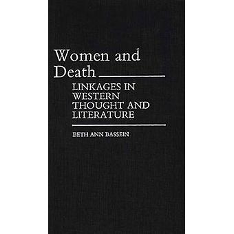 Women and Death Linkages in Western Thought and Literature by Bassein & Beth Ann
