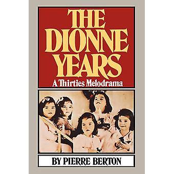 Die Dionne Jahre A dreißiger Jahre Melodram von Berton & Pierre