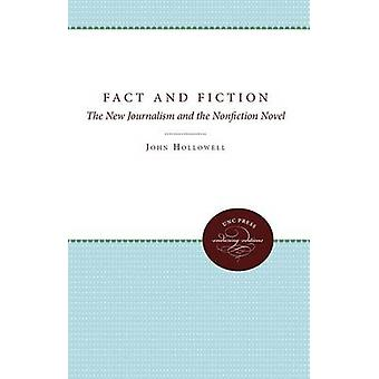 Fact and Fiction The New Journalism and the Nonfiction Novel by Hollowell & John