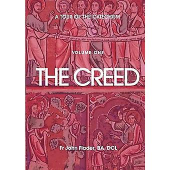 A Tour of the Catechism. Volume 1 The Creed by Flader & John