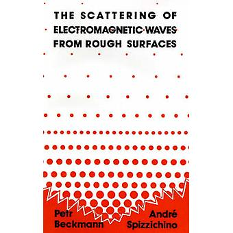 The Scattering of Electromagnetic Waves from Rough Surfaces by Beckmann & Petr