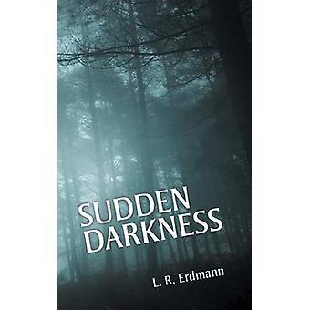 Sudden Darkness by Erdmann & L. R.