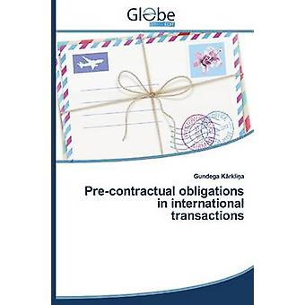 PreContractual Obligations in International Transactions by K. Rkli a. Gundega