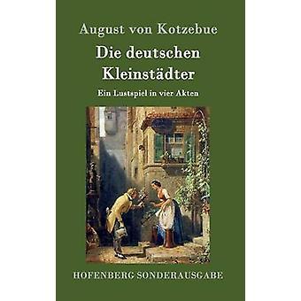 Die deutschen Kleinstdter di August von Kotzebue