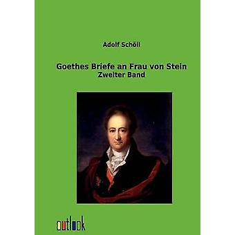 Goethes Briefe an Frau von Stein by Schll & Adolf