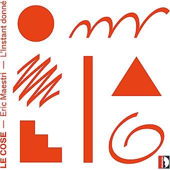 Maestri / L'Instant Donne - Eric Maestri: Le Cose L'Instant Donne [CD] USA import