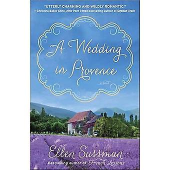 A Wedding in Provence by Ellen Sussman - 9780345548979 Book