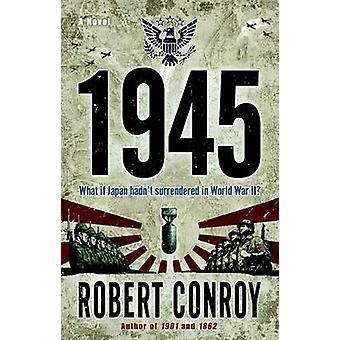 1945 by Robert Conroy - 9780345494795 Book
