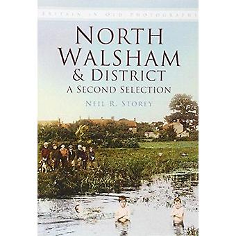 North Walsham & District IOP - A Second Selection by Neil R. Storey -