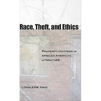Race - Theft - and Ethics - Property Matters in African American Liter
